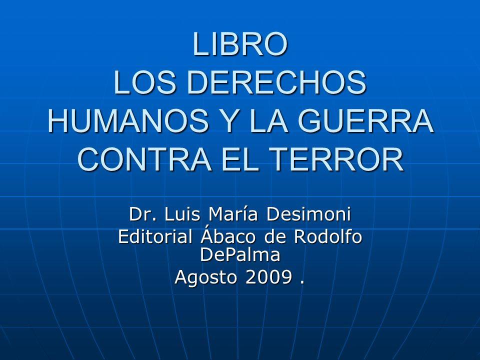 LIBRO LOS DERECHOS HUMANOS Y LA GUERRA CONTRA EL TERROR Dr.