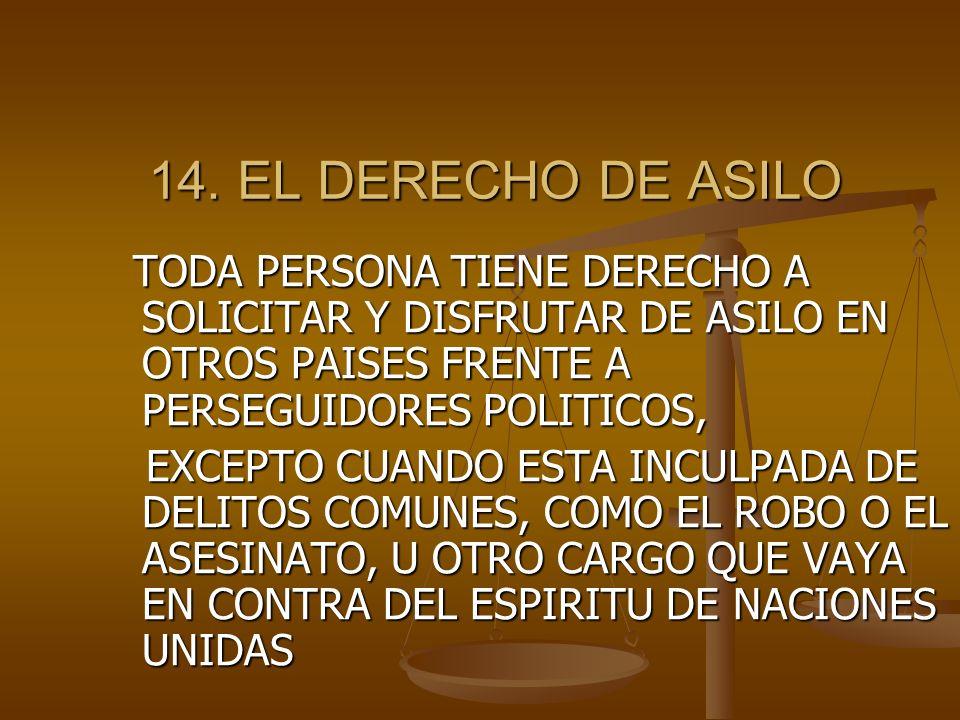 13. LIBERTAD DE MOVIMIENTOS TODA PERSONA ES LIBRE DE TRANSITAR POR SU PAIS Y VIVIR DONDE QUIERA DENTRO DE EL. TODA PERSONA ES LIBRE DE TRANSITAR POR S