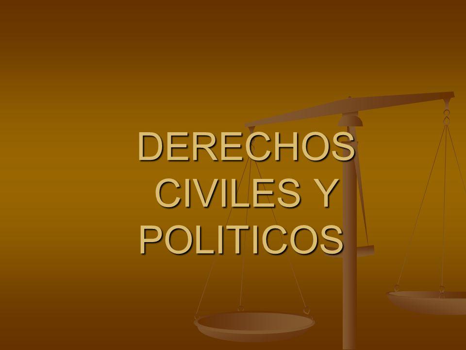 DERECHOS CIVILES Y POLITICOS DERECHOS CIVILES Y POLITICOS