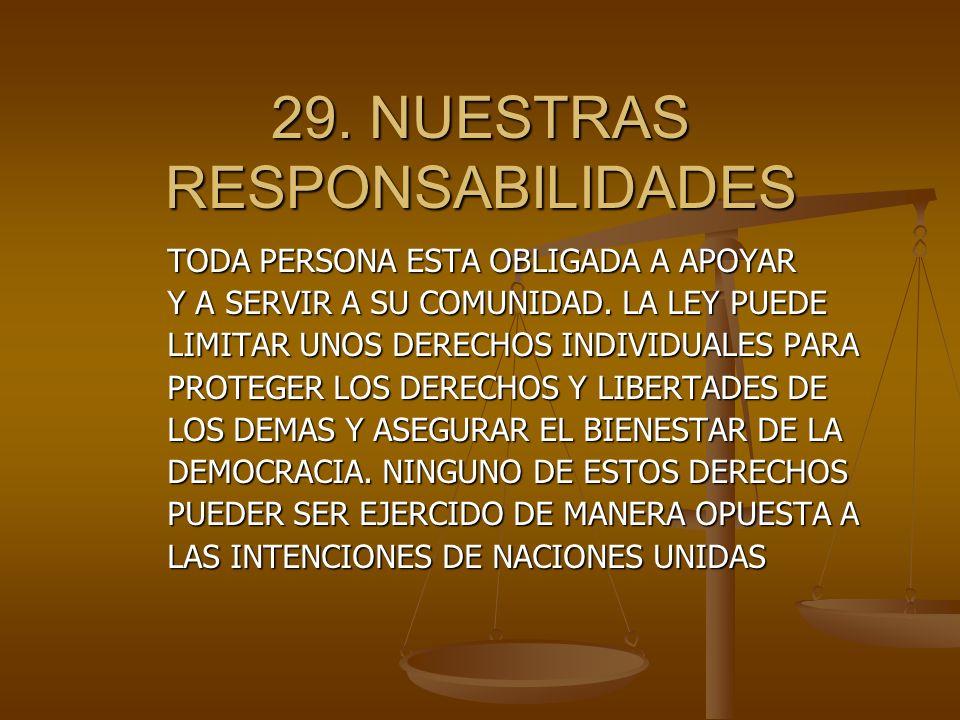 29.NUESTRAS RESPONSABILIDADES TODA PERSONA ESTA OBLIGADA A APOYAR Y A SERVIR A SU COMUNIDAD.
