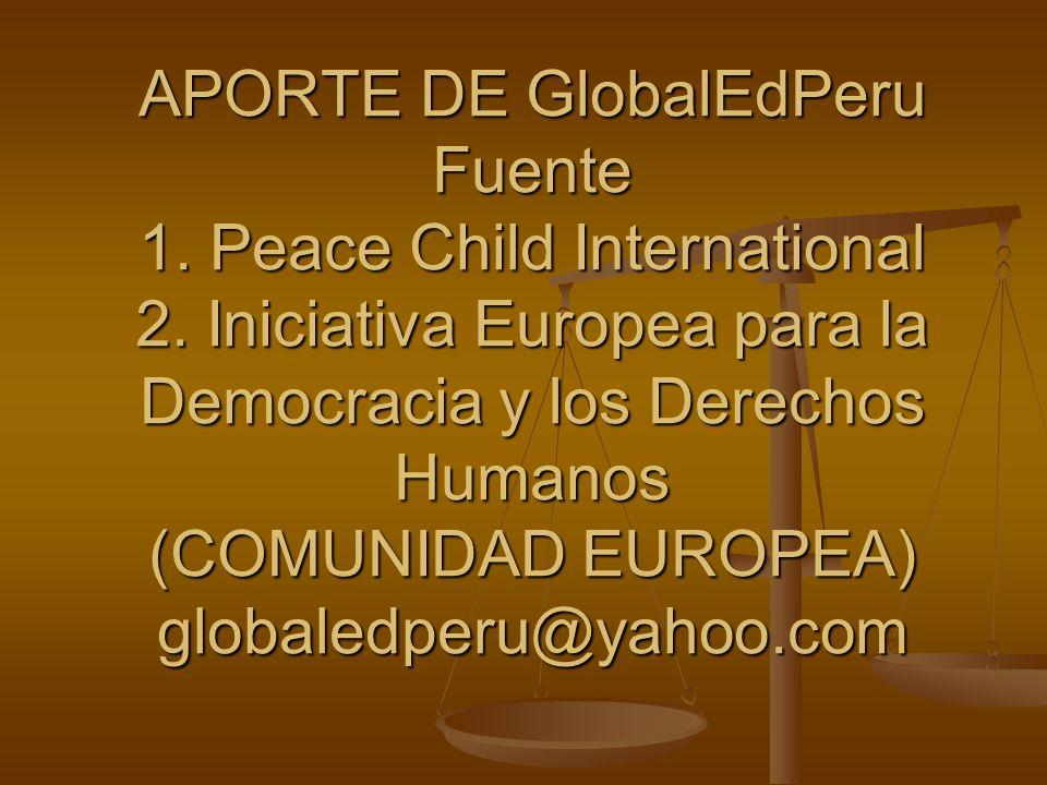 APORTE DE GlobalEdPeru Fuente 1.Peace Child International 2.