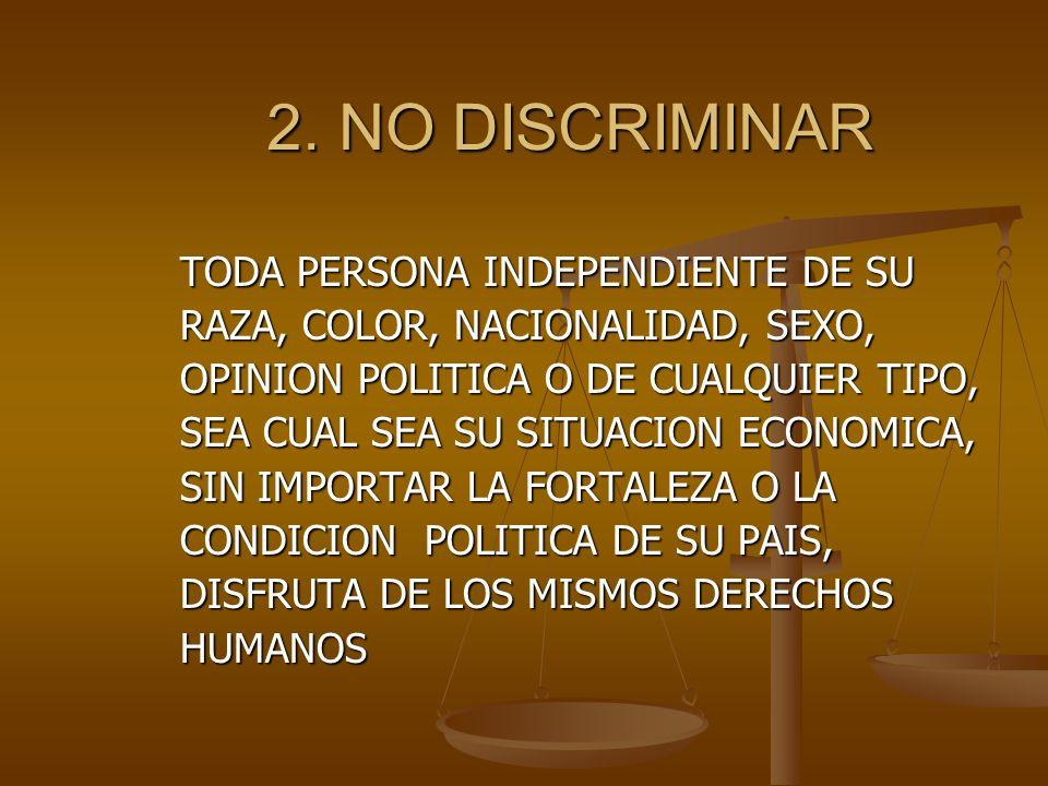 2.NO DISCRIMINAR 2.