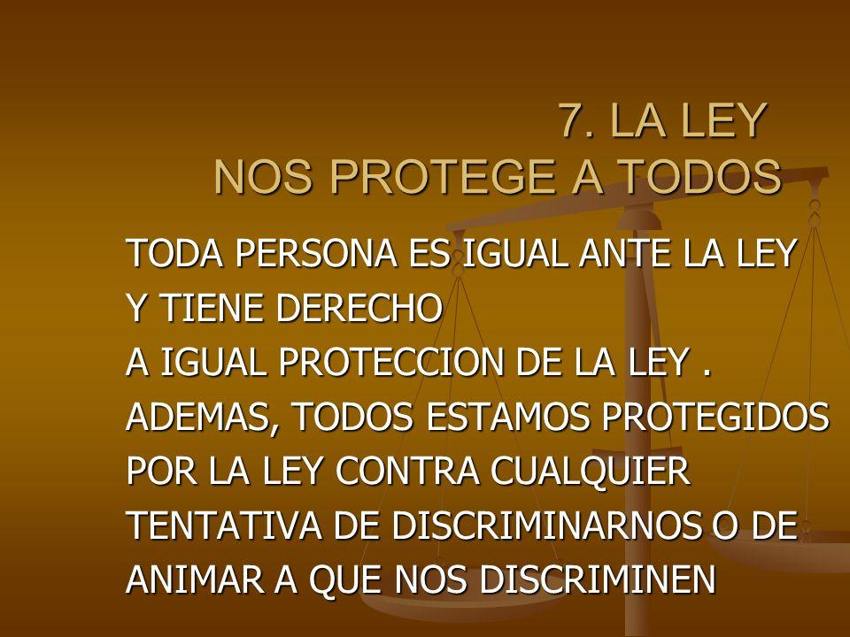 6. SOY UNA PERSONA COMO TU TODA PERSONA TIENE DERECHO AL RECONOCIMIENTO DE SU PERSONALIDAD JURIDICA