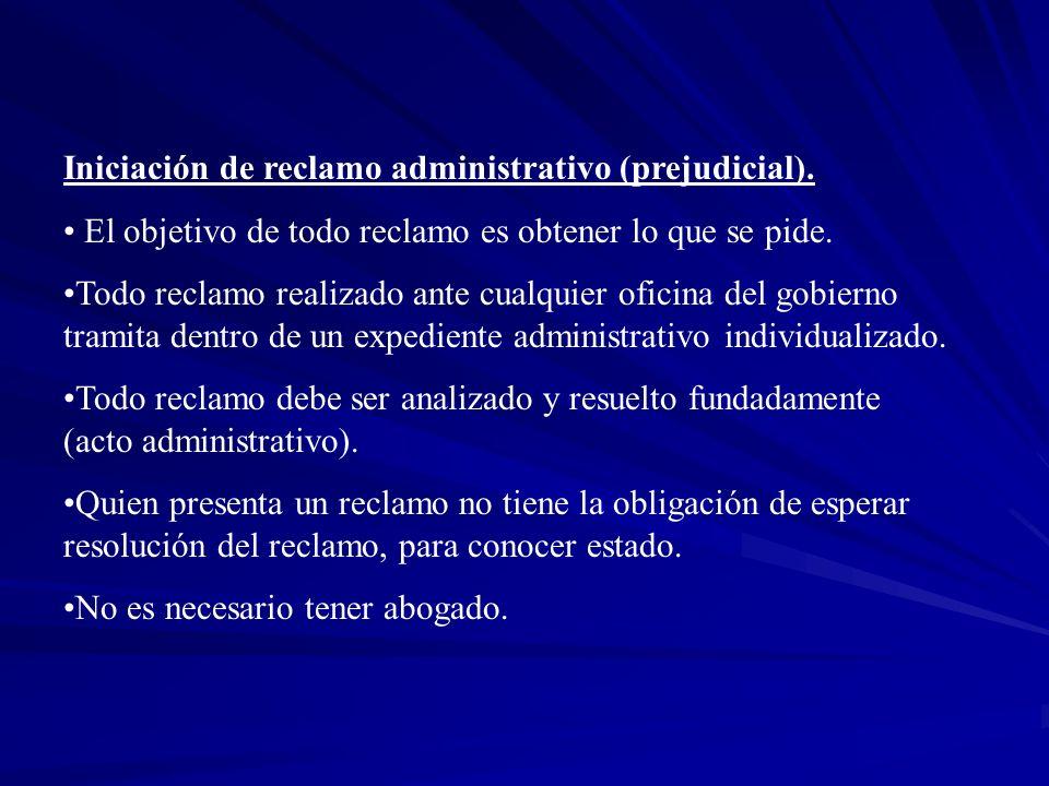 Iniciación de reclamo administrativo (prejudicial). El objetivo de todo reclamo es obtener lo que se pide. Todo reclamo realizado ante cualquier ofici
