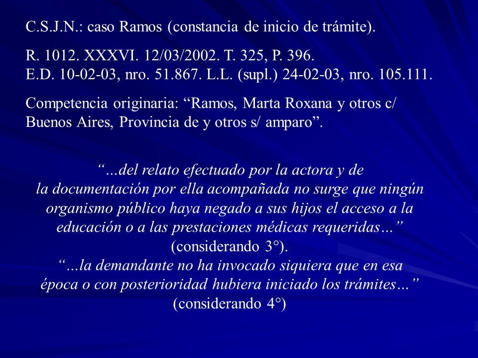 C.S.J.N.: caso Ramos (constancia de inicio de trámite). R. 1012. XXXVI. 12/03/2002. T. 325, P. 396. E.D. 10-02-03, nro. 51.867. L.L. (supl.) 24-02-03,