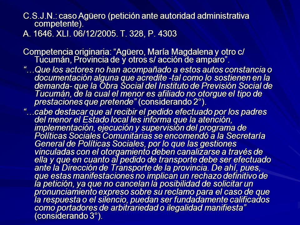 C.S.J.N.: caso Agüero (petición ante autoridad administrativa competente). A. 1646. XLI. 06/12/2005. T. 328, P. 4303 Competencia originaria: Agüero, M