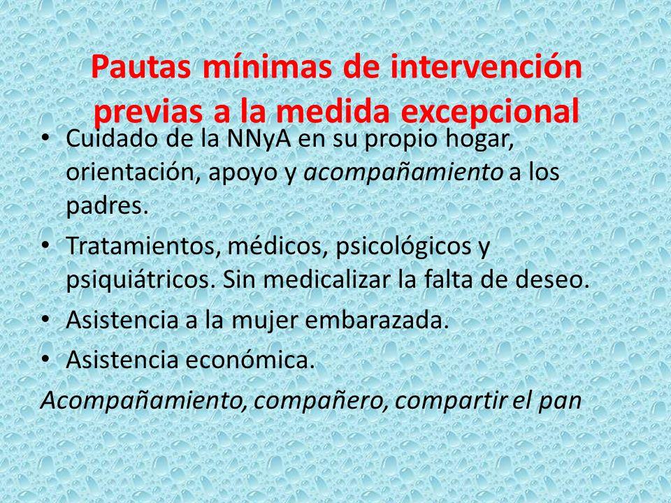 Pautas mínimas de intervención previas a la medida excepcional Cuidado de la NNyA en su propio hogar, orientación, apoyo y acompañamiento a los padres