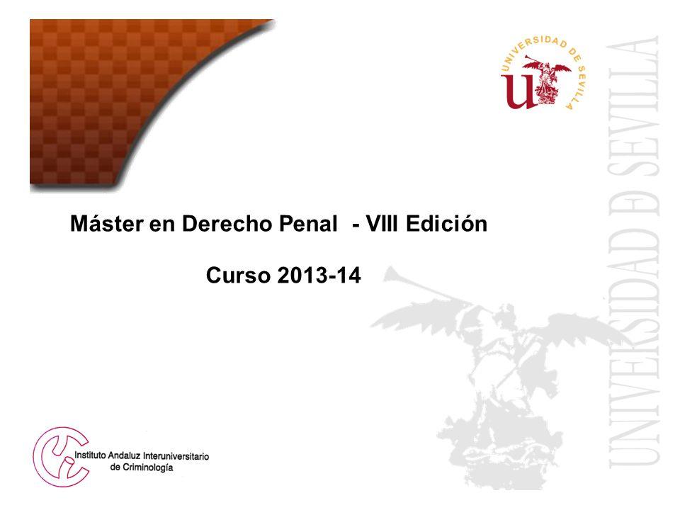Máster en Derecho Penal - VIII Edición Curso 2013-14