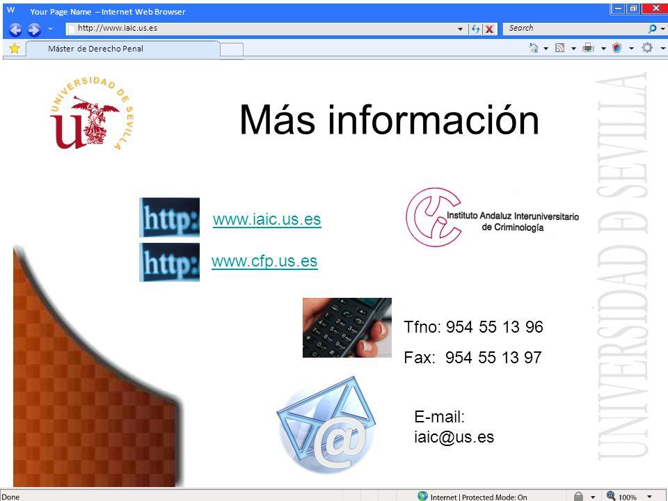 Your Page Name – Internet Web Browser http://www.iaic.us.es Máster de Derecho Penal Search Más información www.iaic.us.es Tfno: 954 55 13 96 Fax: 954 55 13 97 www.cfp.us.es E-mail: iaic@us.es