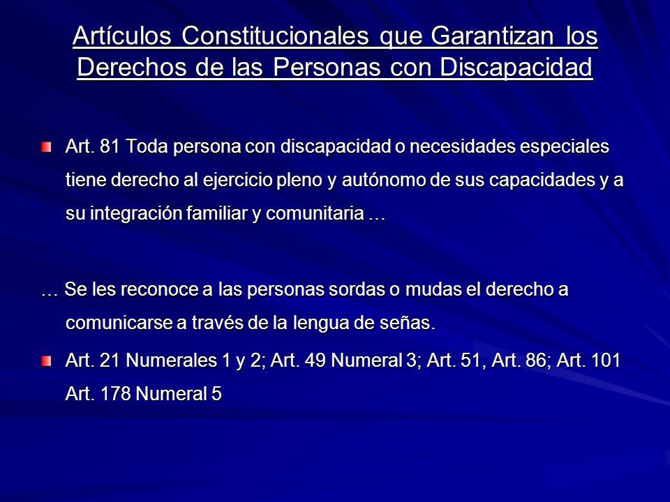 Artículos Constitucionales que Garantizan los Derechos de las Personas con Discapacidad Art. 81 Toda persona con discapacidad o necesidades especiales