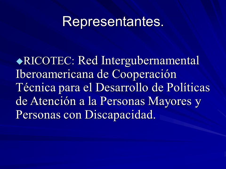 Representantes. RICOTEC: Red Intergubernamental Iberoamericana de Cooperación Técnica para el Desarrollo de Políticas de Atención a la Personas Mayore