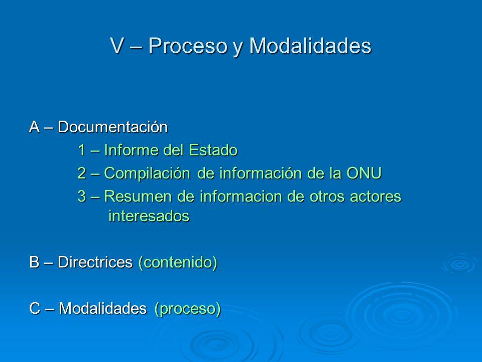V – Proceso y Modalidades A – Documentación 1 – Informe del Estado 2 – Compilación de información de la ONU 3 – Resumen de informacion de otros actore