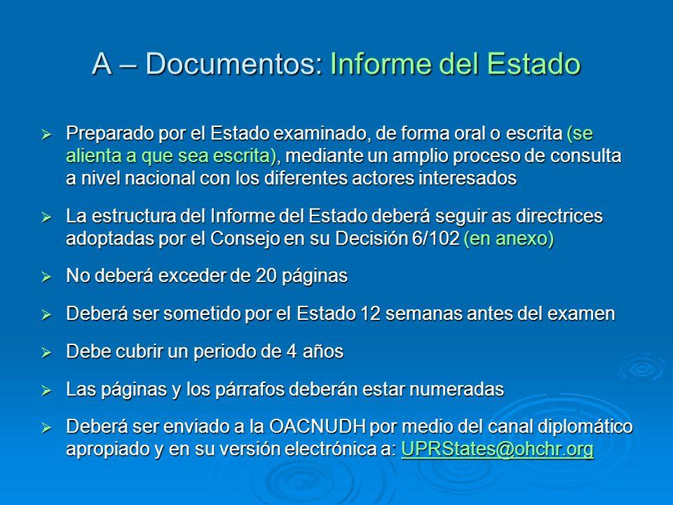 A – Documentos: Informe del Estado A – Documentos: Informe del Estado Preparado por el Estado examinado, de forma oral o escrita (se alienta a que sea