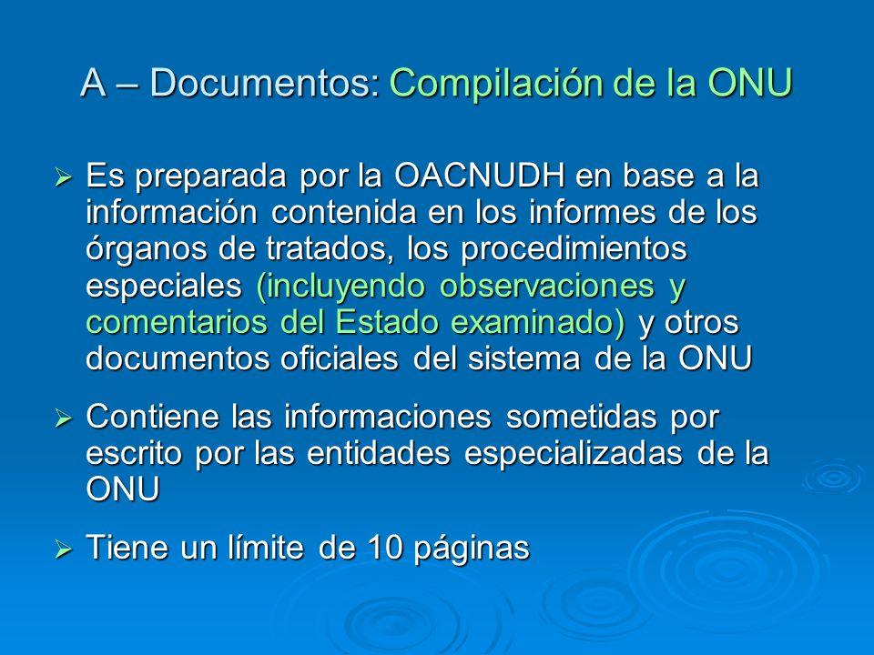 A – Documentos: Compilación de la ONU A – Documentos: Compilación de la ONU Es preparada por la OACNUDH en base a la información contenida en los info