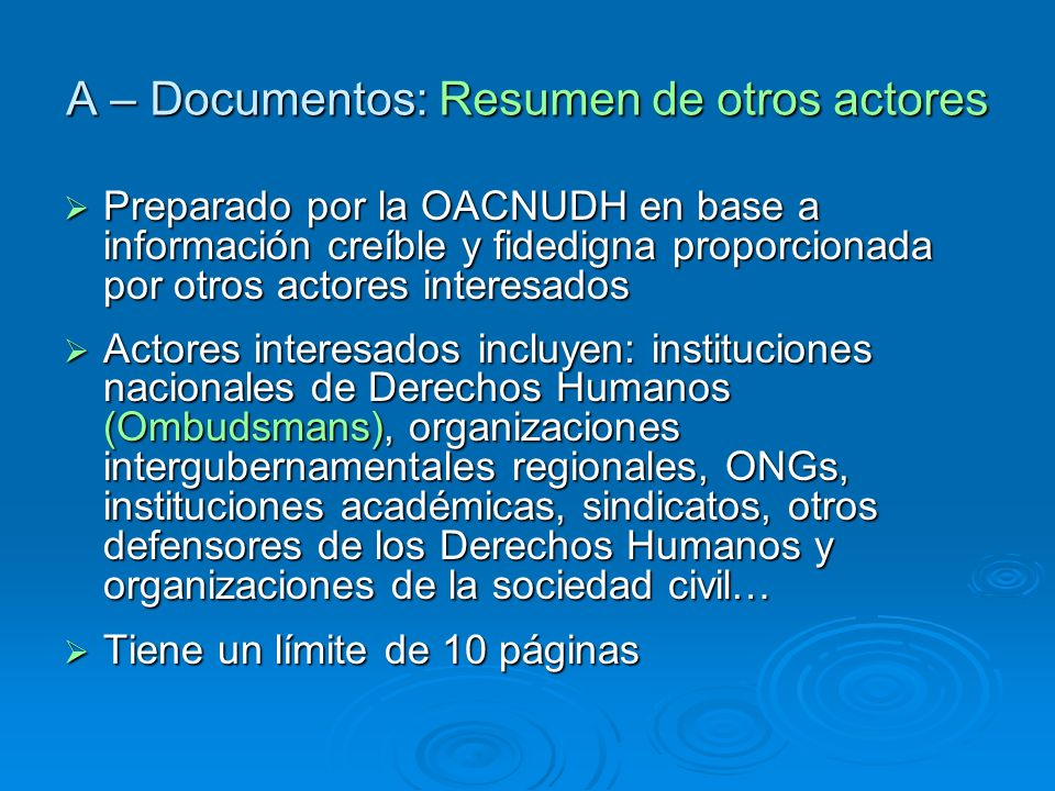 A – Documentos: Resumen de otros actores Preparado por la OACNUDH en base a información creíble y fidedigna proporcionada por otros actores interesado