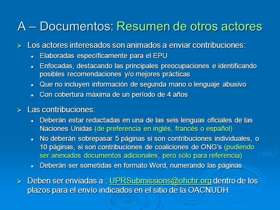 A – Documentos: Resumen de otros actores Los actores interesados son animados a enviar contribuciones: Los actores interesados son animados a enviar c