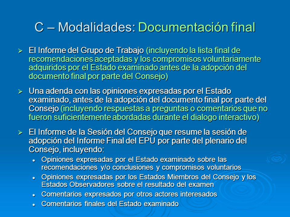 C – Modalidades: Documentación final El Informe del Grupo de Trabajo (incluyendo la lista final de recomendaciones aceptadas y los compromisos volunta