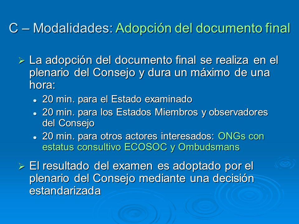 C – Modalidades: Adopción del documento final La adopción del documento final se realiza en el plenario del Consejo y dura un máximo de una hora: La a