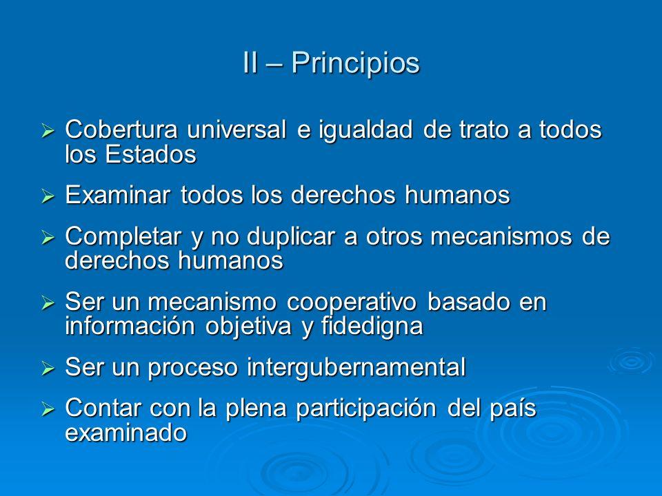 II – Principios Cobertura universal e igualdad de trato a todos los Estados Cobertura universal e igualdad de trato a todos los Estados Examinar todos