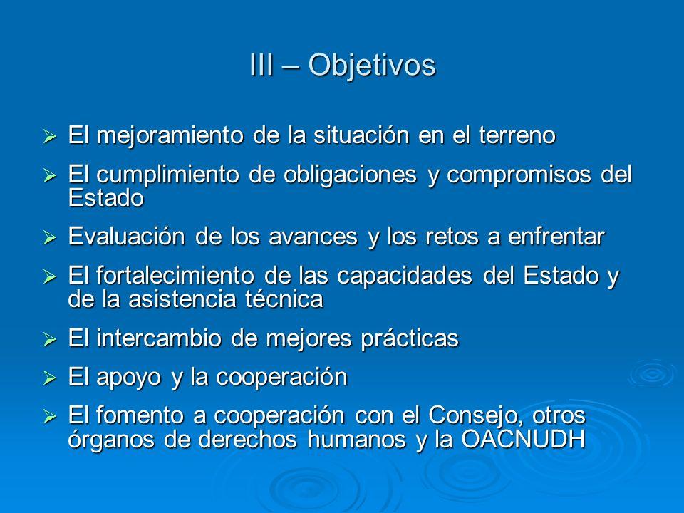 III – Objetivos El mejoramiento de la situación en el terreno El mejoramiento de la situación en el terreno El cumplimiento de obligaciones y compromi