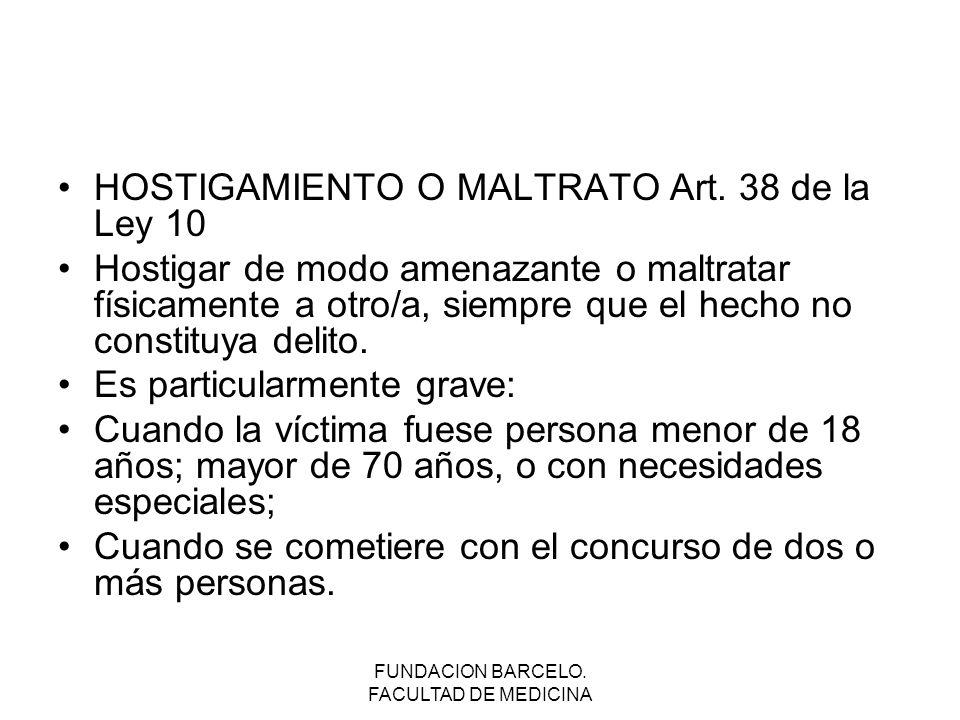 FUNDACION BARCELO.FACULTAD DE MEDICINA HOSTIGAMIENTO O MALTRATO Art.