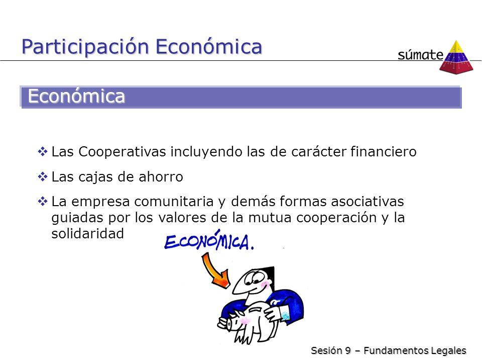 Económica Las Cooperativas incluyendo las de carácter financiero Las cajas de ahorro La empresa comunitaria y demás formas asociativas guiadas por los