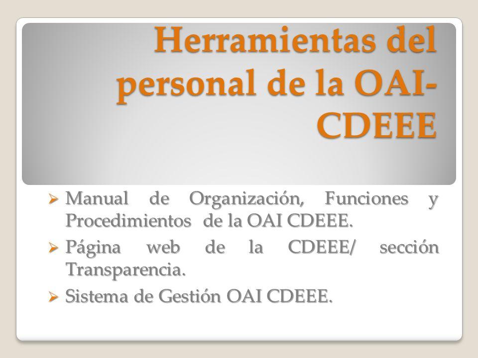 Herramientas del personal de la OAI- CDEEE Manual de Organización, Funciones y Procedimientos de la OAI CDEEE. Manual de Organización, Funciones y Pro