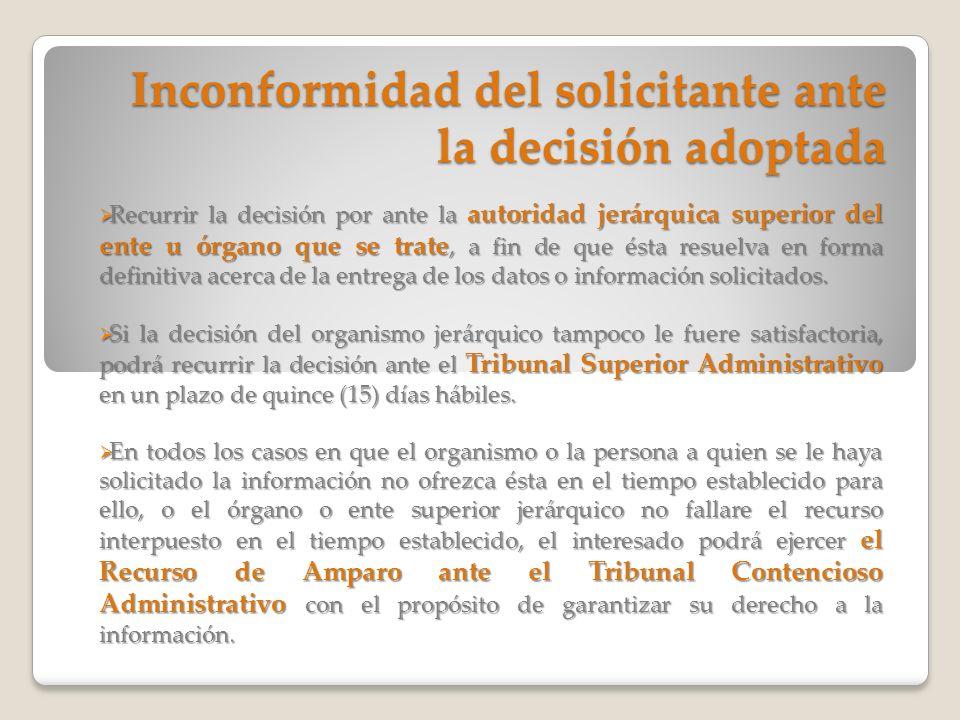 Inconformidad del solicitante ante la decisión adoptada Recurrir la decisión por ante la autoridad jerárquica superior del ente u órgano que se trate,