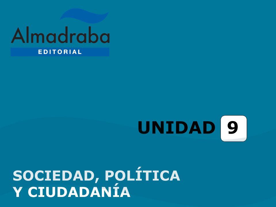 UNIDAD 9 SOCIEDAD, POLÍTICA Y CIUDADANÍA
