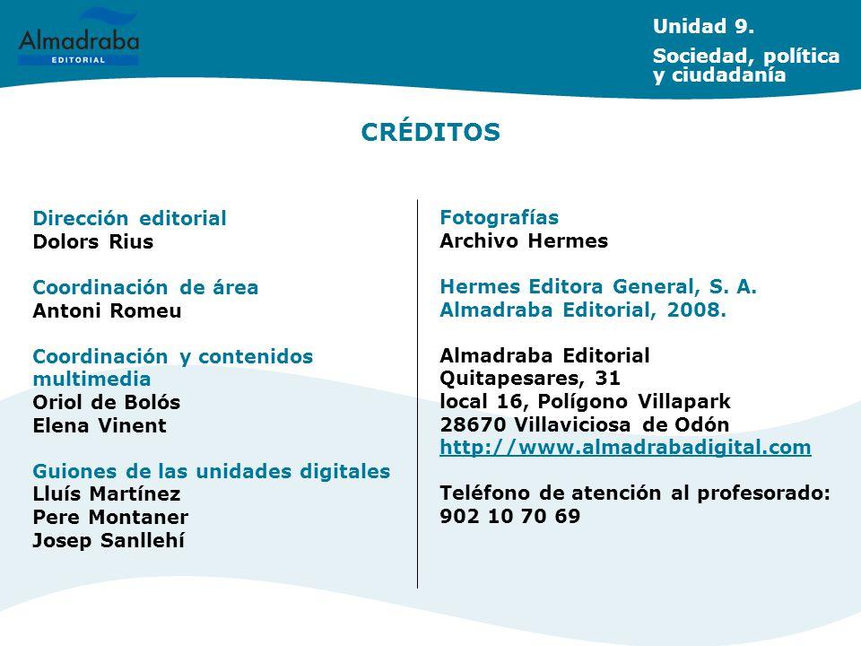 CRÉDITOS Dirección editorial Dolors Rius Coordinación de área Antoni Romeu Coordinación y contenidos multimedia Oriol de Bolós Elena Vinent Guiones de