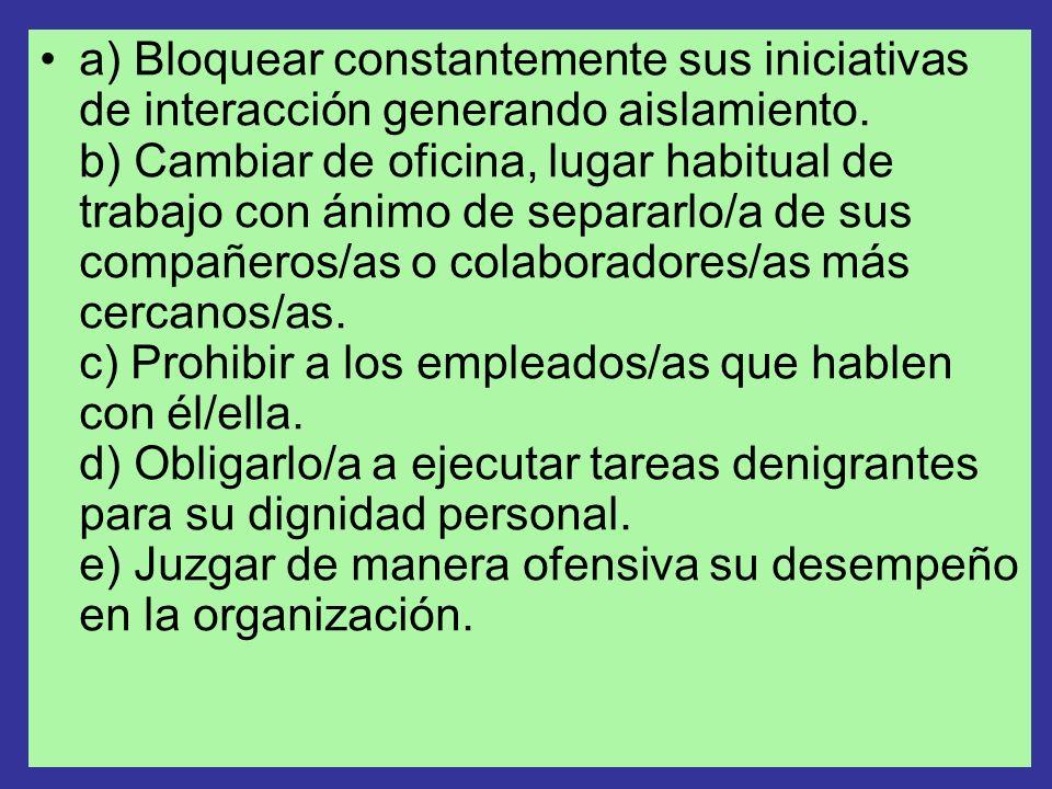 NORMATIVA ARGENTINA: En Argentina la Ley 1223, de la Ciudad Autónoma de Buenos Aires, expresa: Art. 3. Maltrato Psíquico y Social Se entiende por malt