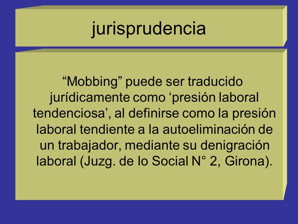 jurisprudencia España: El mobbing es una forma de acoso en el trabajo en el que una persona o un grupo de personas se comportan abusivamente con palabras, gestos o de otro modo que atentan a los empleados con la consiguiente degradación del clima laboral (Trib.
