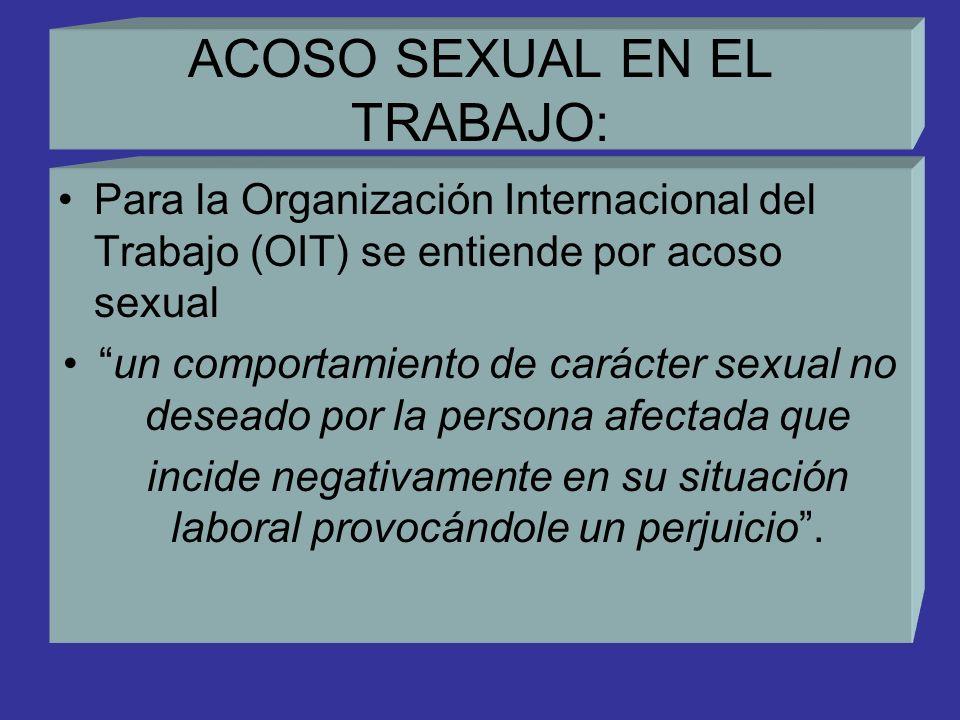 Otra forma de violencia laboral: El acoso sexual: Discriminatorio De género Abusivo Ilícito