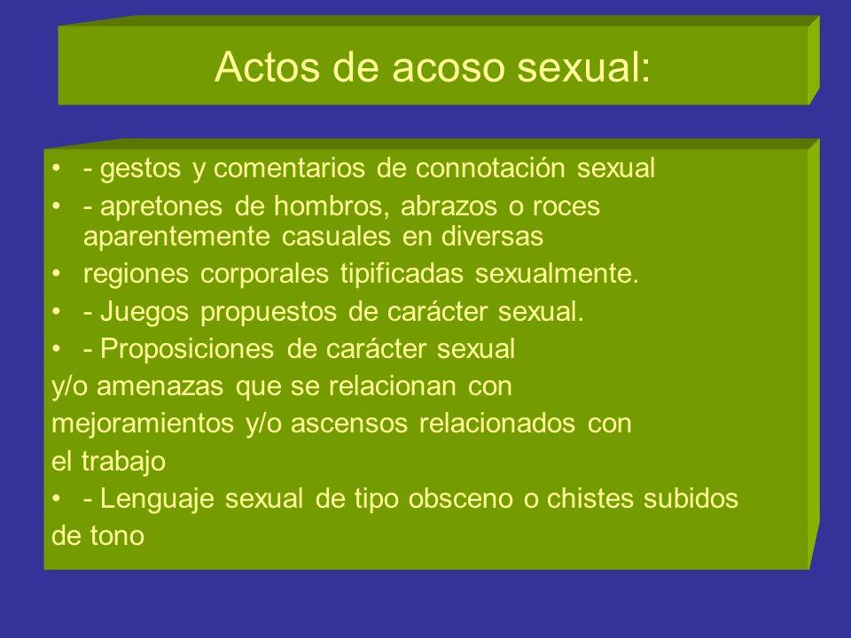 ACOSO SEXUAL EN EL TRABAJO: Para la Organización Internacional del Trabajo (OIT) se entiende por acoso sexual un comportamiento de carácter sexual no
