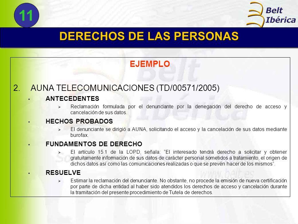 EJEMPLO 2.AUNA TELECOMUNICACIONES (TD/00571/2005) ANTECEDENTES Reclamación formulada por el denunciante por la denegación del derecho de acceso y canc