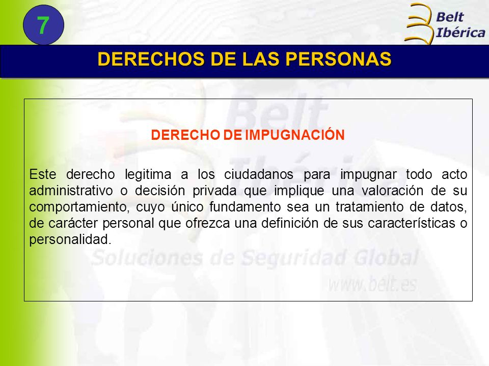 DERECHO DE IMPUGNACIÓN Este derecho legitima a los ciudadanos para impugnar todo acto administrativo o decisión privada que implique una valoración de