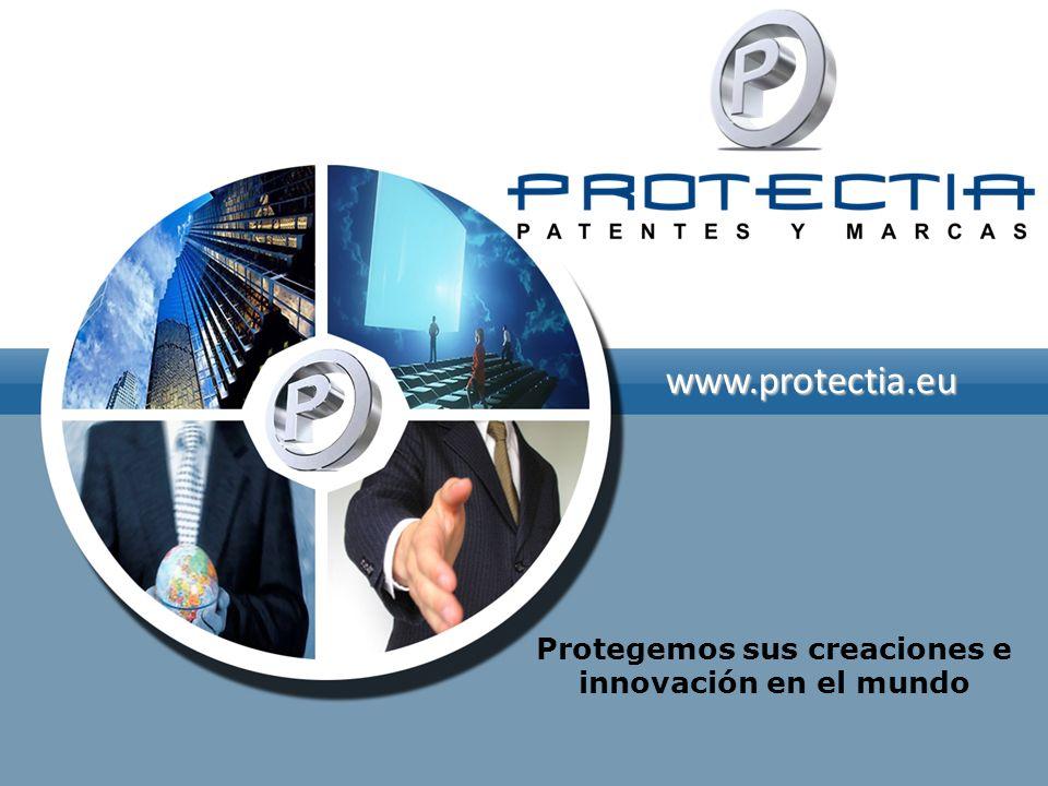 www.protectia.eu Protegemos sus creaciones e innovación en el mundo