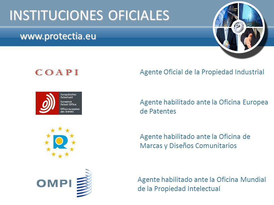 www.protectia.eu INSTITUCIONES OFICIALES Agente Oficial de la Propiedad Industrial Agente habilitado ante la Oficina Europea de Patentes Agente habili