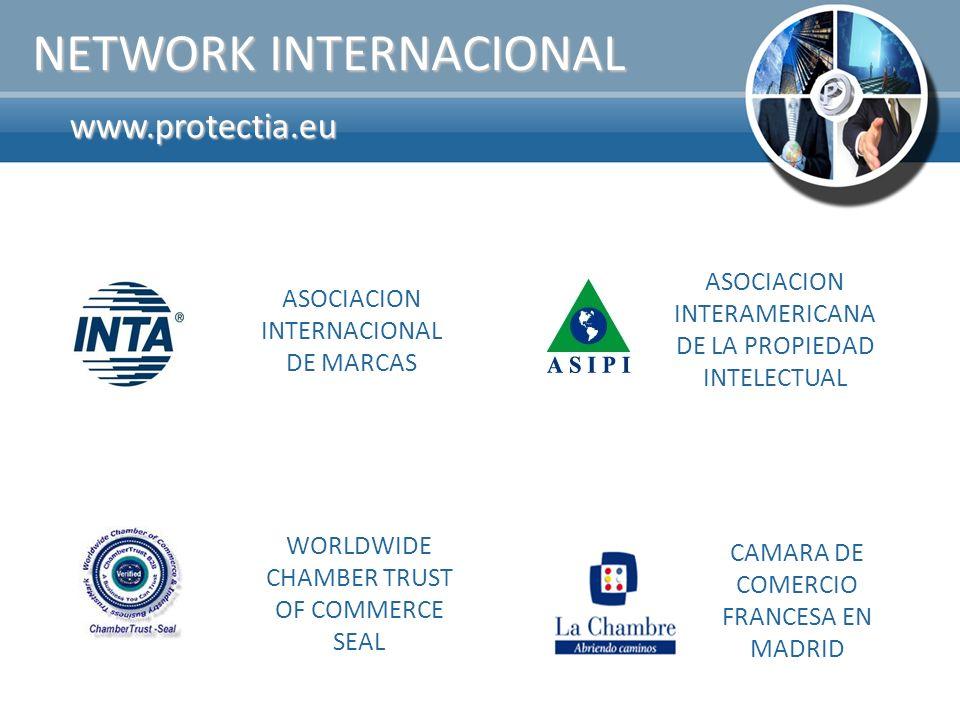 www.protectia.eu NETWORK INTERNACIONAL ASOCIACION INTERNACIONAL DE MARCAS WORLDWIDE CHAMBER TRUST OF COMMERCE SEAL ASOCIACION INTERAMERICANA DE LA PRO