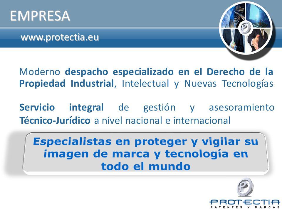 www.protectia.eu EMPRESA Moderno despacho especializado en el Derecho de la Propiedad Industrial, Intelectual y Nuevas Tecnologías Servicio integral d