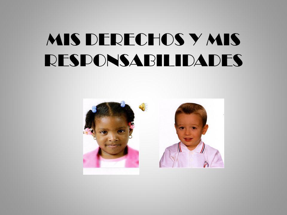 MIS DERECHOS Y MIS RESPONSABILIDADES