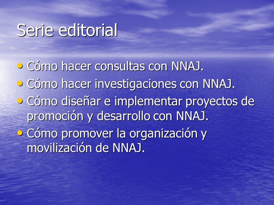 Serie editorial Cómo hacer consultas con NNAJ. Cómo hacer consultas con NNAJ. Cómo hacer investigaciones con NNAJ. Cómo hacer investigaciones con NNAJ