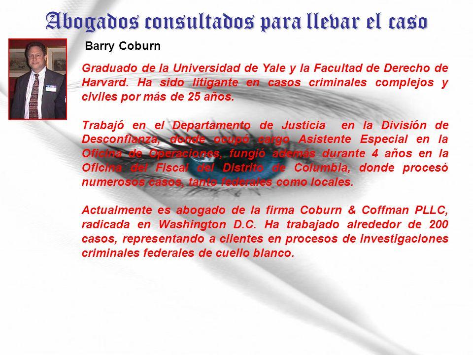 Abogados consultados para llevar el caso Barry Coburn Graduado de la Universidad de Yale y la Facultad de Derecho de Harvard.