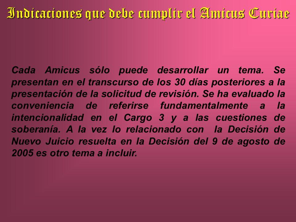 Indicaciones que debe cumplir el Amicus Curiae Cada Amicus sólo puede desarrollar un tema.