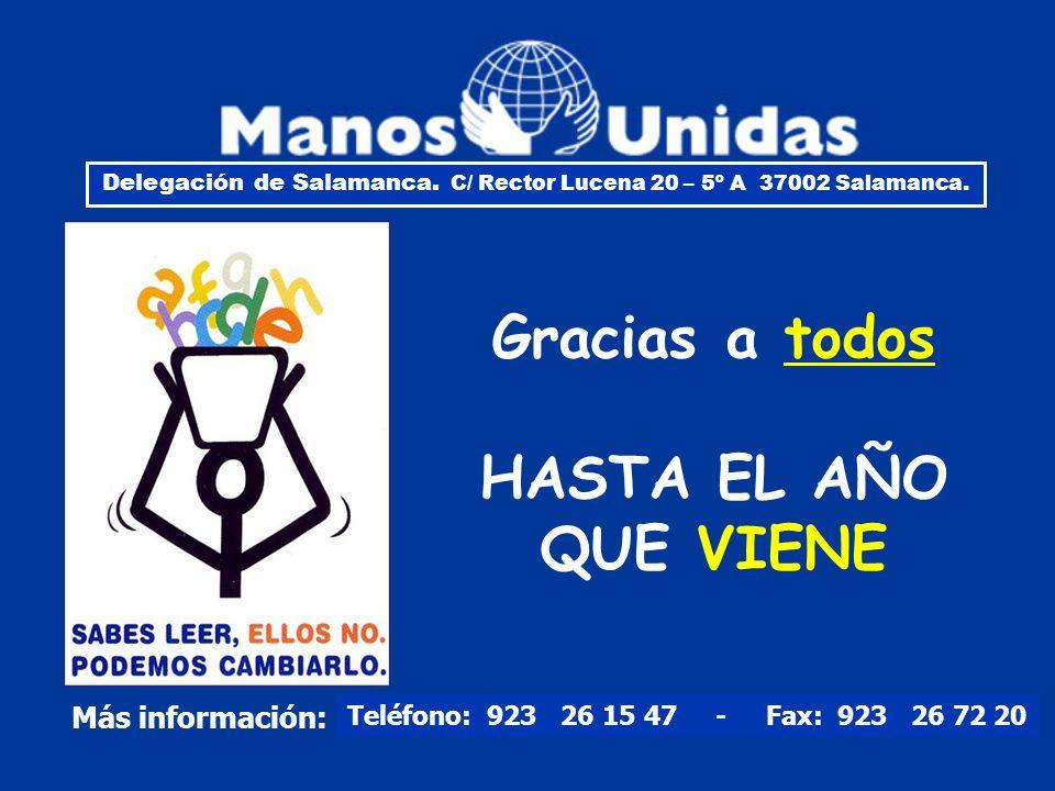 Gracias a todos HASTA EL AÑO QUE VIENE Delegación de Salamanca. C/ Rector Lucena 20 – 5º A 37002 Salamanca. Teléfono: 923 26 15 47 - Fax: 923 26 72 20