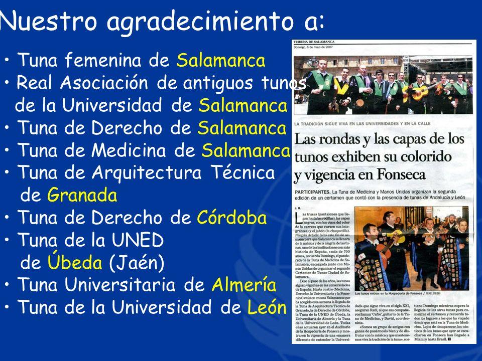 Tuna femenina de Salamanca Real Asociación de antiguos tunos de la Universidad de Salamanca Tuna de Derecho de Salamanca Tuna de Medicina de Salamanca
