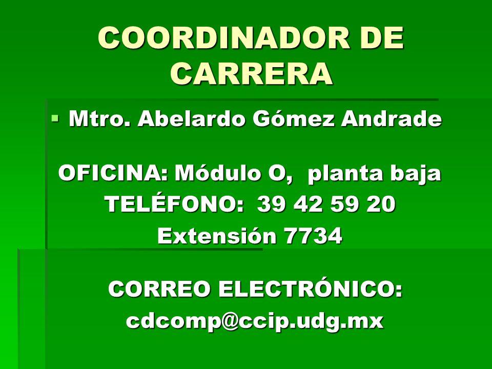 COORDINADOR DE CARRERA Mtro.Abelardo Gómez Andrade Mtro.