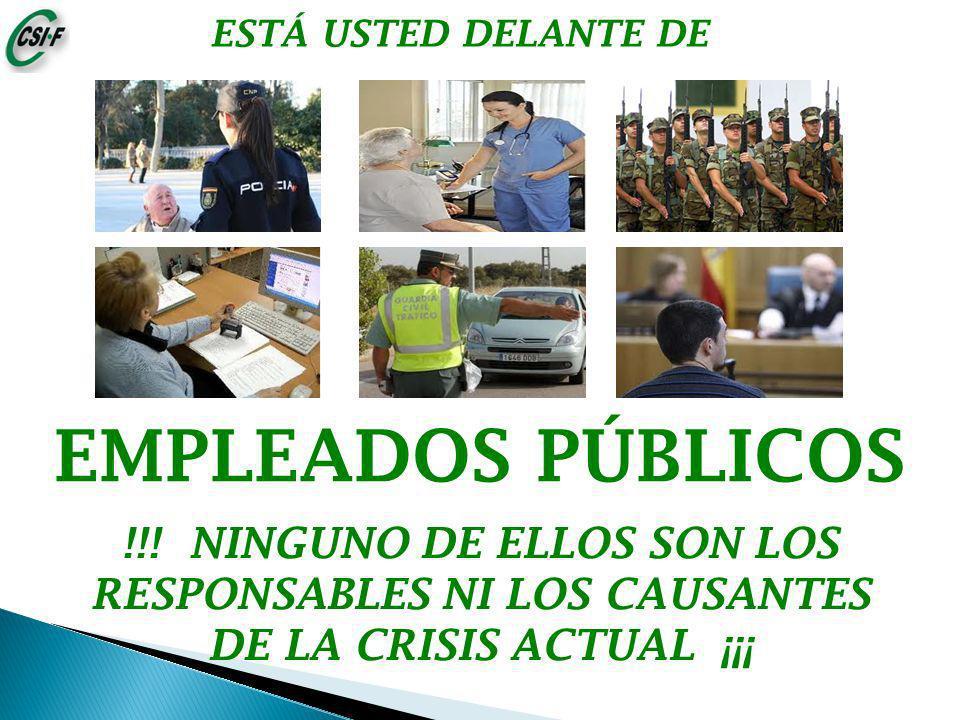 ESTÁ USTED DELANTE DE EMPLEADOS PÚBLICOS !!.