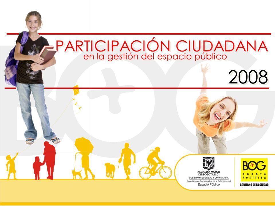 PARTICIPACIÓN CIUDADANA en la gestión del espacio público 2008 PARTICIPACIÓN CIUDADANA en la gestión del espacio público 2008