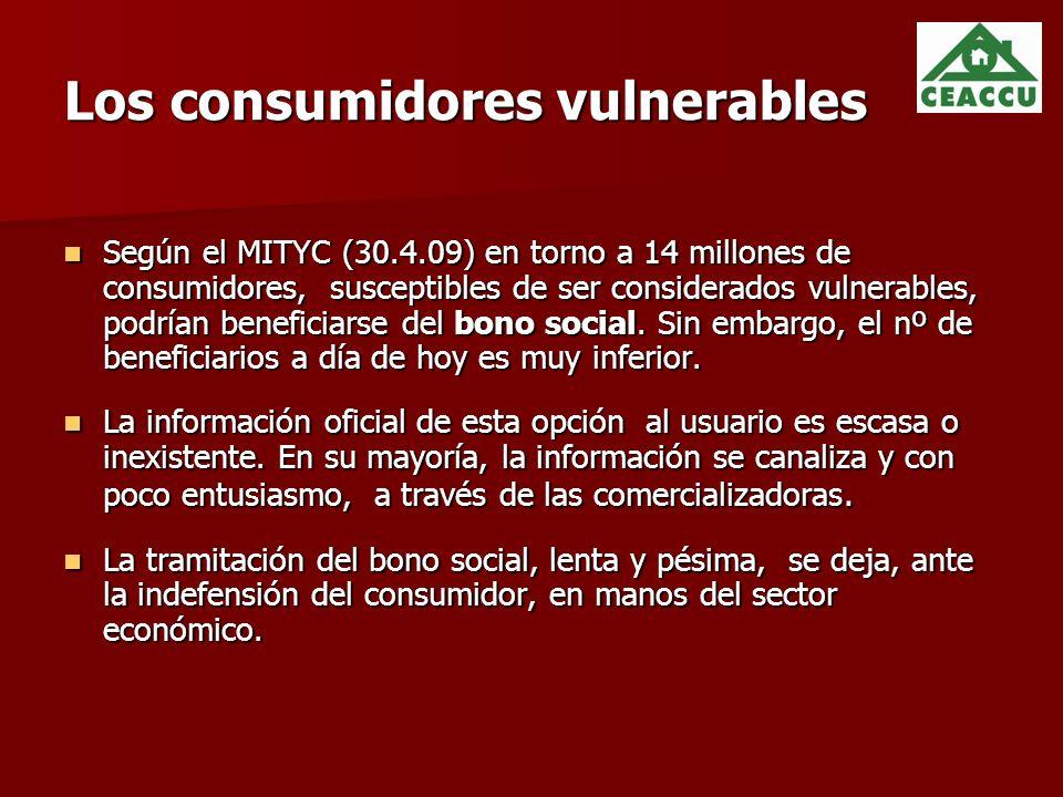 Los consumidores vulnerables Según el MITYC (30.4.09) en torno a 14 millones de consumidores, susceptibles de ser considerados vulnerables, podrían beneficiarse del bono social.
